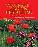 Naturnahe Gartengestaltung: Die besten Pflanzen für jeden Standort - Wolfgang Hensel