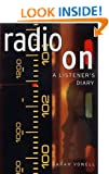 Radio on: A Listener's Diary