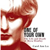 One of Your Own: The Life and Death of Myra Hindley (Unabridged)