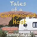 Tales of a Campground Host (       UNABRIDGED) by Sunny Skye Narrated by Richard Henzel