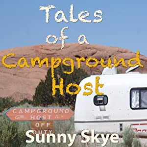 Tales of a Campground Host | [Sunny Skye]