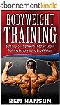 Bodyweight Training: Bust Your Streng...
