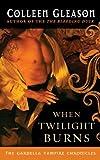 When Twilight Burns: (Gardella Vampire Chronicles Book 4)