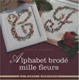 echange, troc Isabelle Gagnebin - Alphabet brodé mille fleurs