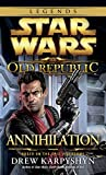 Annihilation: Star Wars (The Old Republic) (Star Wars: The Old Republic - Legends)