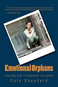 (FREE on 10/19) Emotional Orphans: Healing Our Throwaway Children by Cate Shepherd - http://eBooksHabit.com