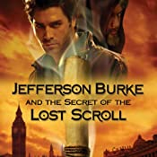 Jefferson Burke and the Secret of the Lost Scroll | [Ace Collins]