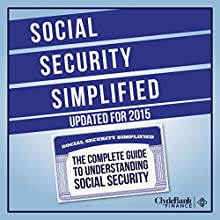 Social Security Simplified: The Complete Guide to Understanding Social Security (       UNABRIDGED) by  ClydeBank Finance Narrated by Amy Barron Smolinski