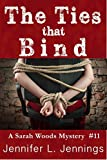 The Ties That Bind (Sarah Woods Mystery Book 11)