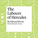 The Labours of Hercules | Edward Ferrie