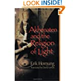 Akhenaten and the Religion of Light: Die Religion des Lichtes