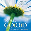 To Feel G(o)od Speech by Candace Pert