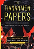 The Tiananmen Papers: The Chinese Leadership's Decision to Use Force Against Their Own People - In Their Own Words (158648012X) by Schell, Orville