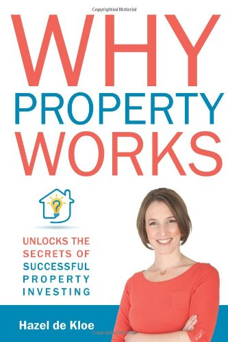 Why Property Works by Hazel de Kloe