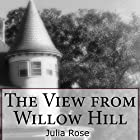 The View from Willow Hill Hörbuch von Julia L. Rose Gesprochen von: Julia Rose