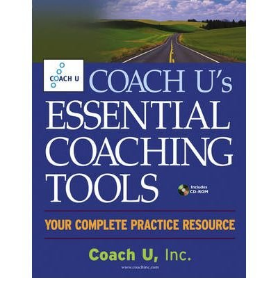 coach-us-essential-coaching-tools-your-complete-practice-resource-by-author-coach-u-inc-march-2005