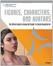 Figures Characters and Avatars The Official Guide to Using DAZ Studio by Les Pardew