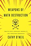 Weapons of Math Destruction: How Big...
