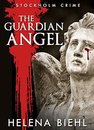 The Guardian Angel (English Edition) eBook: Helena Biehl