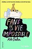 """Afficher """"Fans de la vie impossible"""""""