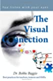 The Visual Connection: You Listen With Your Eyes