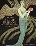 img - for The Fine Art of Fashion: An Illustrated History book / textbook / text book