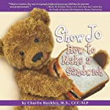 Show Jo How to Make a Sandwich (Show Jo Language Development)