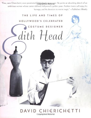 Edith Head: The Life and Times of Hollywood's Celebrated Costume Designer PDF