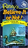 Ripley's Believe It or Not: Reptiles, Lizards And Prehistoric Beasts (Ripley's 100th Anniversary) (0812512901) by Zimmerman, Howard