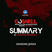 Summary and Analysis of Gosnell: The Untold Story of America's Most Prolific Serial Killer | Livre audio Auteur(s) : Osmosis Jones Narrateur(s) : Dave Wright