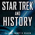 Star Trek and History Audiobook by Nancy Reagin Narrated by Kim McKean