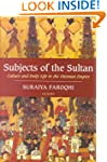 Subjects of the Sultan: Culture and D...