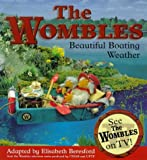 img - for The Wombles: Beautiful Boating Weather book / textbook / text book