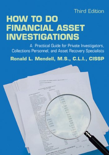 How to Do Financial Asset Investigations: A Practical Guide for Private Investigators, Collections Personnel, and Asset Recovery Specialists