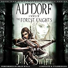 Altdorf: The Forest Knights, Book 1 (       UNABRIDGED) by J.K. Swift Narrated by Brad Wills