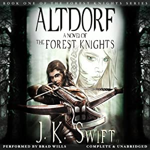 Altdorf: The Forest Knights, Book 1 | [J.K. Swift]