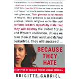 Because They Hate: A Survivor of Islamic Terror Warns America ~ Brigitte Gabriel
