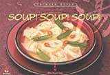 img - for Soup! Soup! Soup!: Chinese Style book / textbook / text book