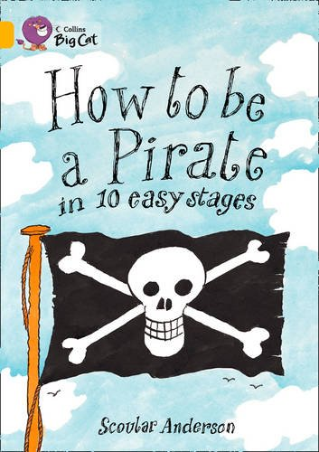 How to be a Pirate in 10 Easy Stages Workbook (Collins Big Cat) PDF