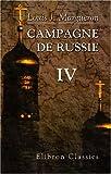 echange, troc Louis Josef Margueron - Campagne de Russie: Partie 2. Marche de la grande armée a travers l\'Allemagne et sa réunion sur le Niemen, du 1er février a