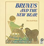 Brunus and the New Bear (0152126759) by Walsh, Ellen Stoll