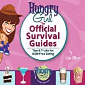 Hungry Girl: The Official Survival Guides: Tips & Treats for Guilt-Free Eating | [Lisa Lillien]