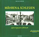 Mähren und Schlesien. Unvergessene Heimat (Heimatbildbände) title=