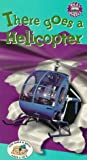 There Goes a Helicopter [VHS]