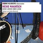 Keine Lieder über Liebe: Ellens Tagebuch | Heike Makatsch