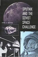 Sputnik and the Soviet Space Challenge