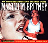 img - for Maximum Britney: The Unauthorised Biography of Britney Spears (Maximum series) book / textbook / text book