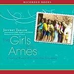 The Girls from Ames | Jeffrey Zaslow