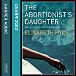 The Abortionist's Daughter | Elisabeth Hyde