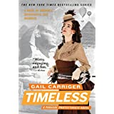 Timeless (The Parasol Protectorate Book 5) ~ Gail Carriger